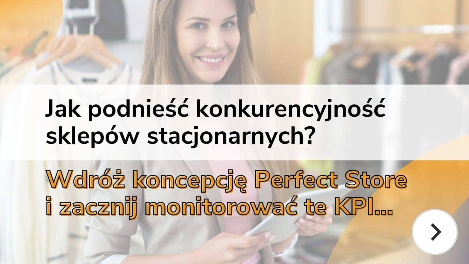 Zwiększyć konkurencyjność sklepu stacjonarnego Perfect Store KPI